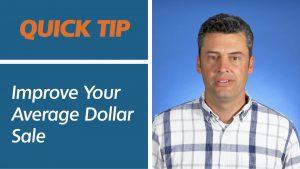 Improve Your Average Dollar Sale   Quick Tip