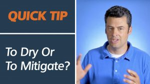 To dry or to mitigate? Quick tip video
