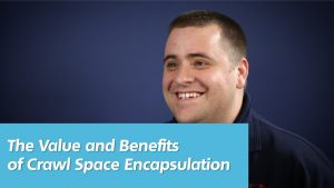 The Value and Benefits of Crawl Space Encapsulation video