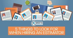 5 Things to Look For When Hiring an Estimator
